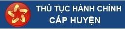 Thủ tục hành chính cấp huyện