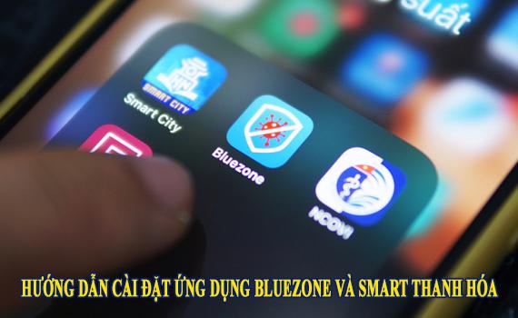 Hướng dẫn cài đặt Bluezone và Smart Thanh Hóa